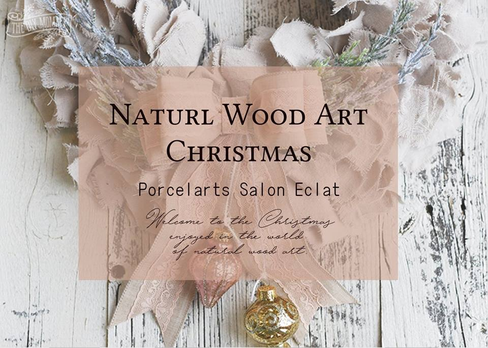 【12/10】-NATURAL WOOD ART CHRISTMAS-  By Porcelarts Salon Eclat